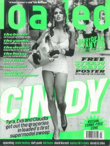 Cin city She was just about a big enough name to make the Loaded cover. ©Loaded Digital Limited Archive